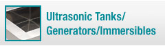 Learn about our ultrasonic tanks, generators, and immersibles